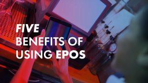 Benefits of using EPOS tills